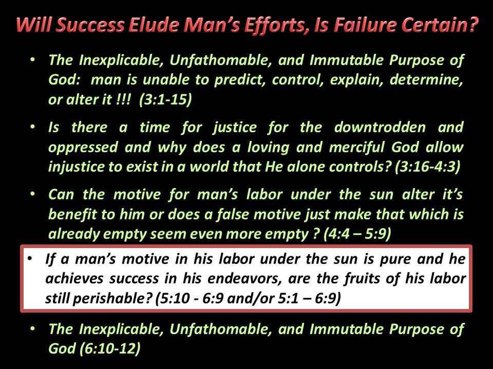 The Inexplicable, Unfathomable, and Immutable Purpose of God: man is unable to predict, control, explain, determine, or alter it !!.