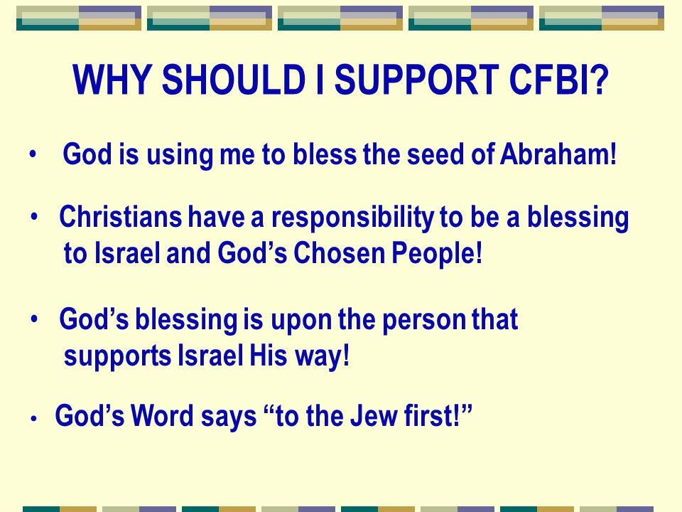 WHY SHOULD I SUPPORT CFBI. God is using me to bless the seed of Abraham.