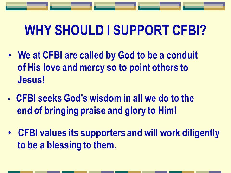 WHY SHOULD I SUPPORT CFBI.