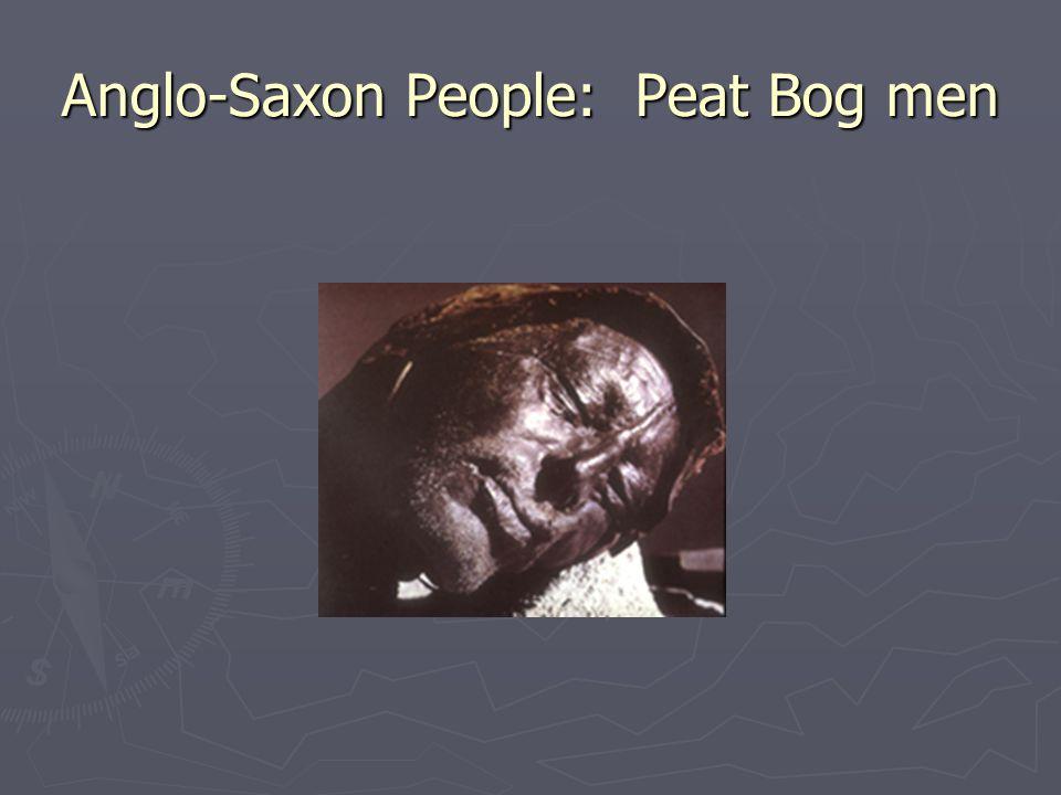 Anglo-Saxon People: Peat Bog men