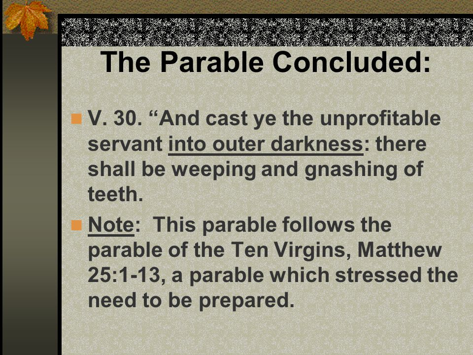 The Parable Concluded: V. 30.