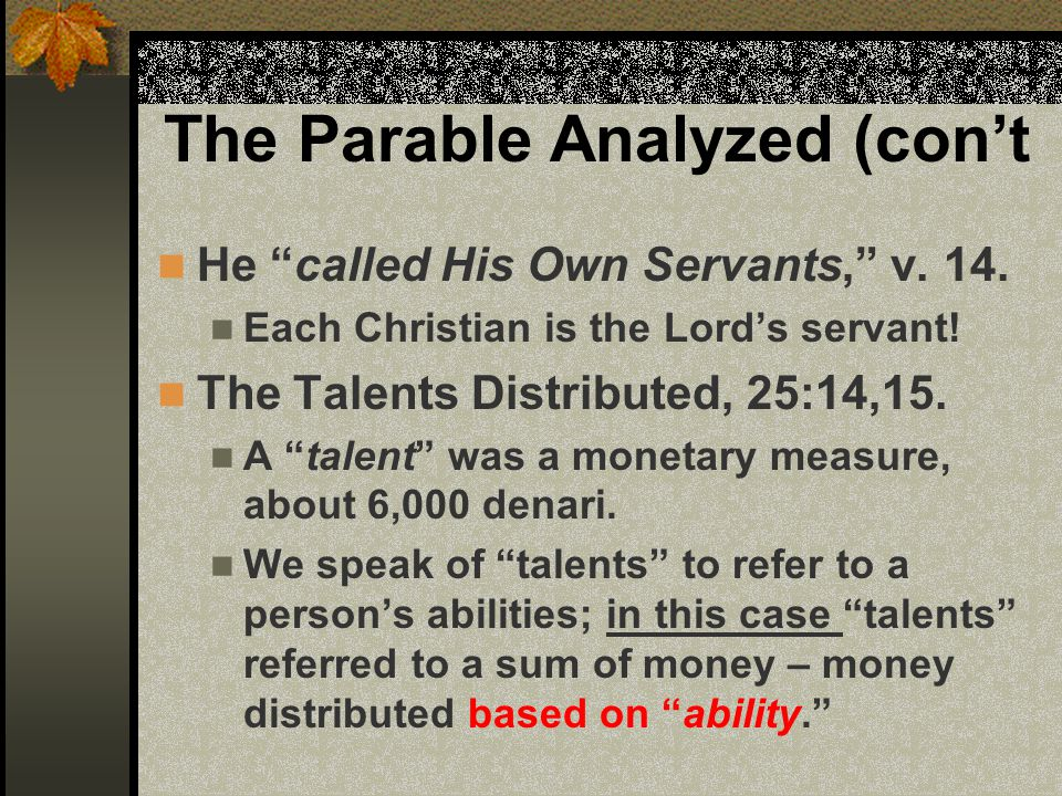 The Parable Analyzed (con't He called His Own Servants, v.