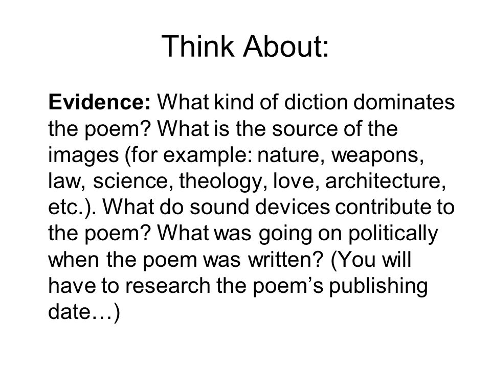 Think About: Evidence: What kind of diction dominates the poem.