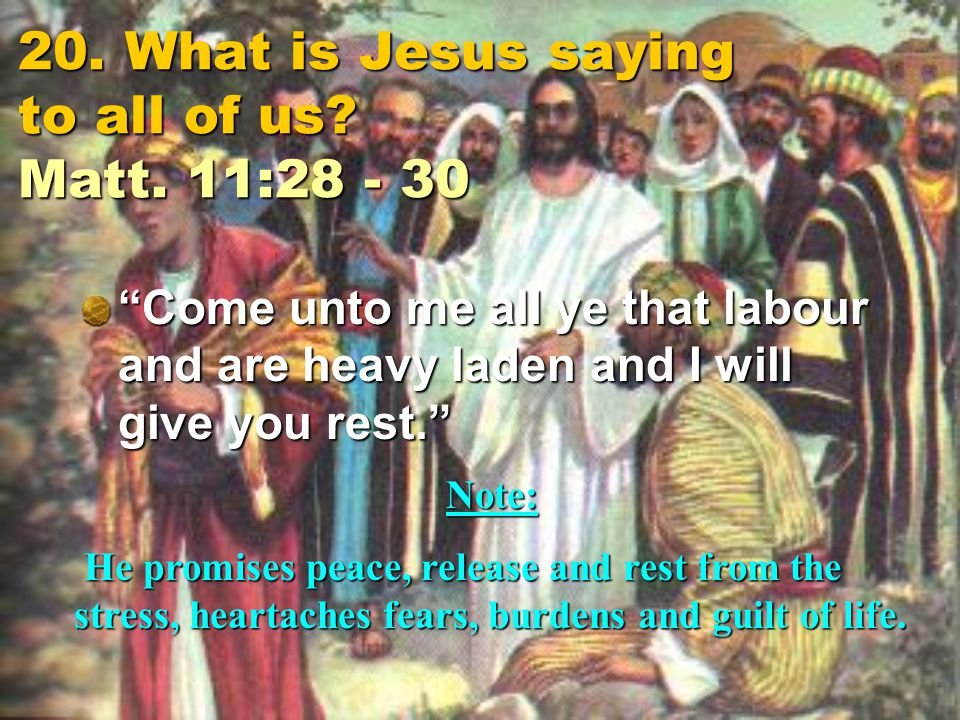 20. What is Jesus saying to all of us. Matt.