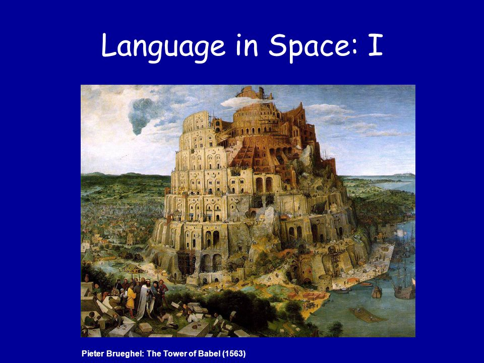 Language in Space: I Pieter Brueghel: The Tower of Babel (1563)