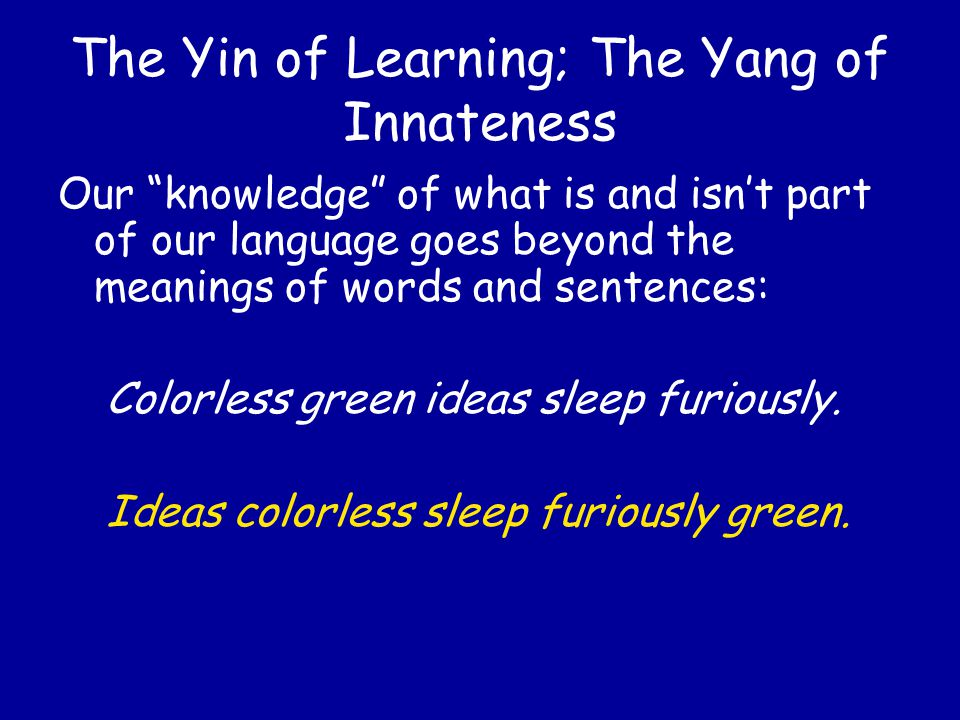 The Yin of Learning; The Yang of Innateness