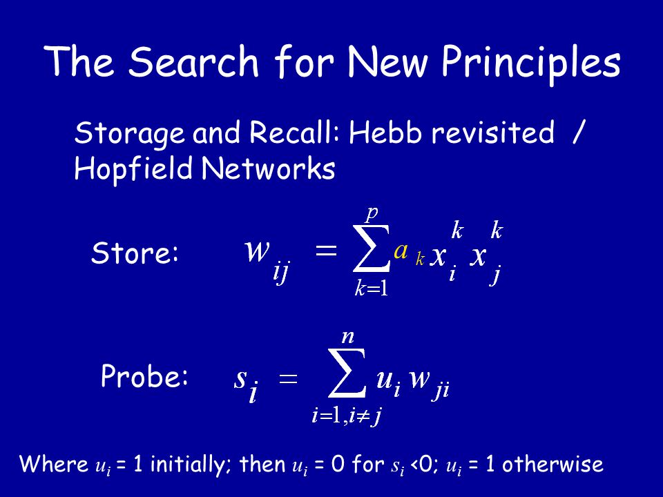 The Search for New Principles Continuous-state models: Elman et al. That guy I saw