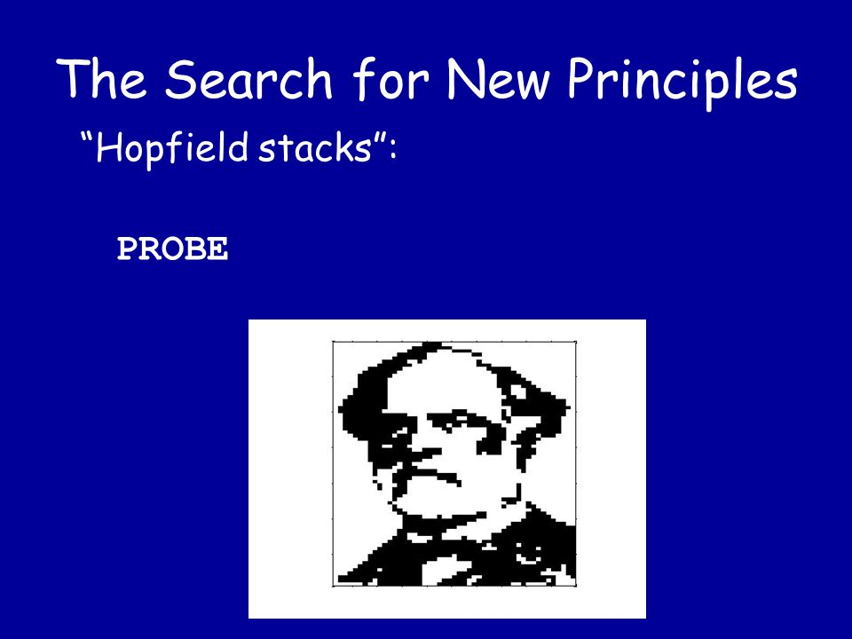 The Search for New Principles Hopfield stacks : PUSH LEE