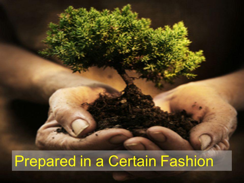 Prepared in a Certain Fashion