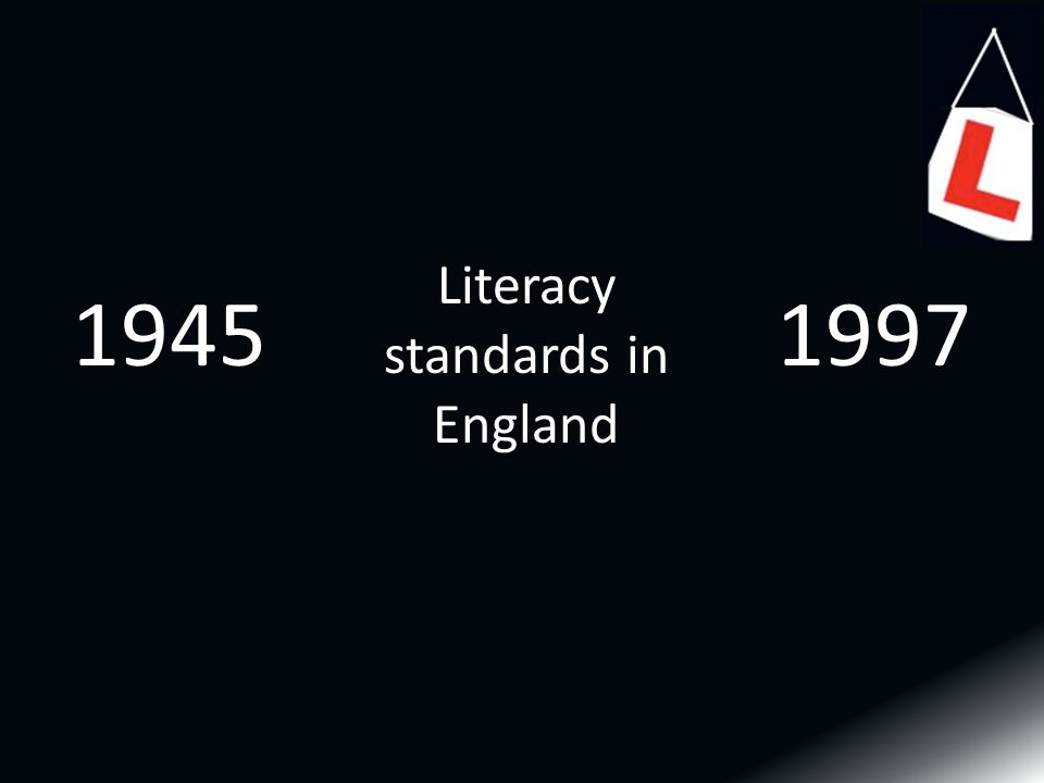 19971945 Literacy standards in England