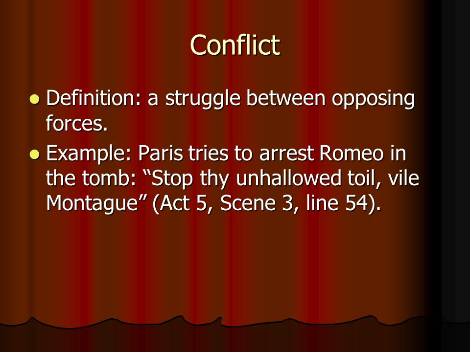 Conflict Definition: a struggle between opposing forces.
