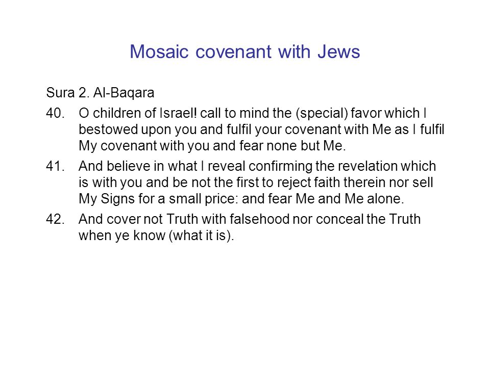 Mosaic covenant with Jews Sura 2.Al-Baqara 40.O children of Israel.