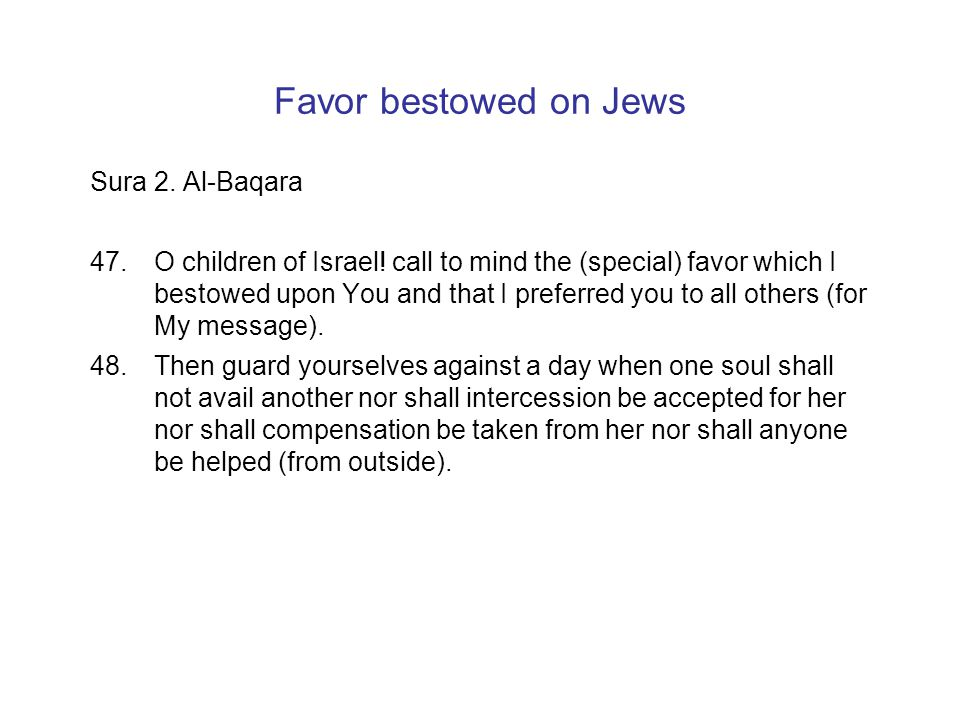 Favor bestowed on Jews Sura 2.Al-Baqara 47.O children of Israel.