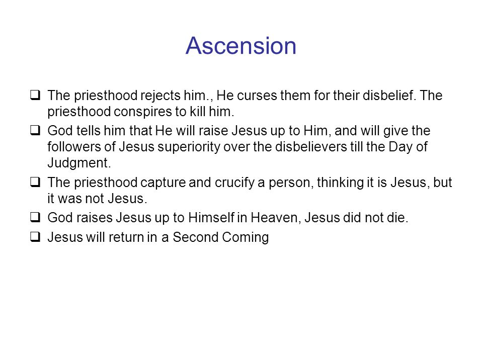 Ascension  The priesthood rejects him., He curses them for their disbelief.