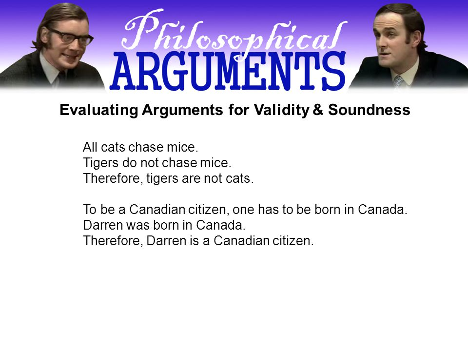 More Arguments Everyone likes Phil101.All Phil101 exams are easy.