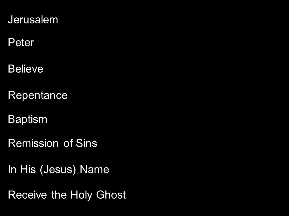 Jerusalem Peter Believe Repentance Baptism Remission of Sins Receive the Holy Ghost In His (Jesus) Name