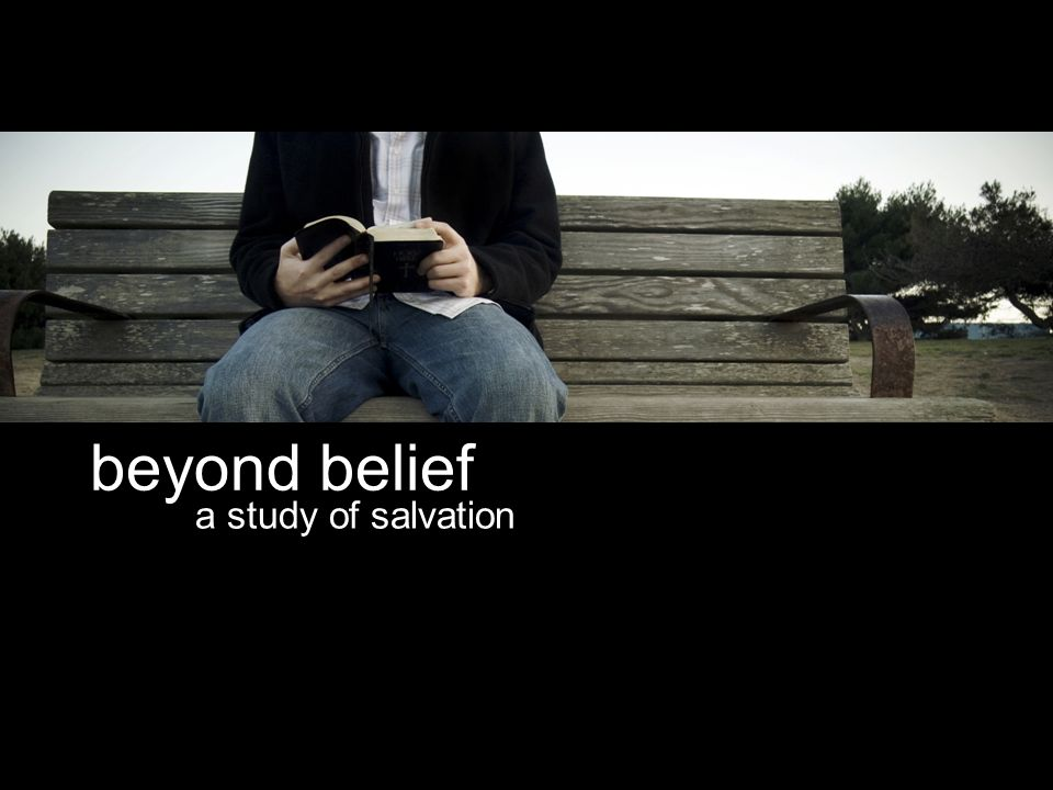 beyond belief a study of salvation
