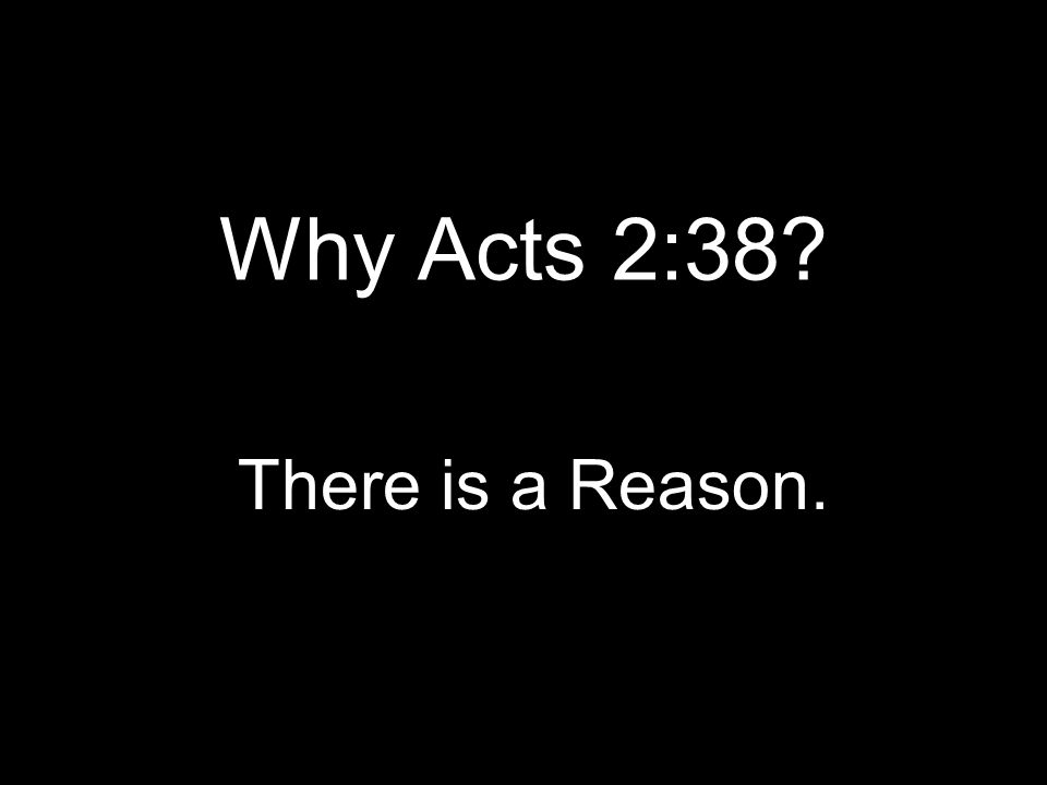 Why Acts 2:38? There is a Reason.