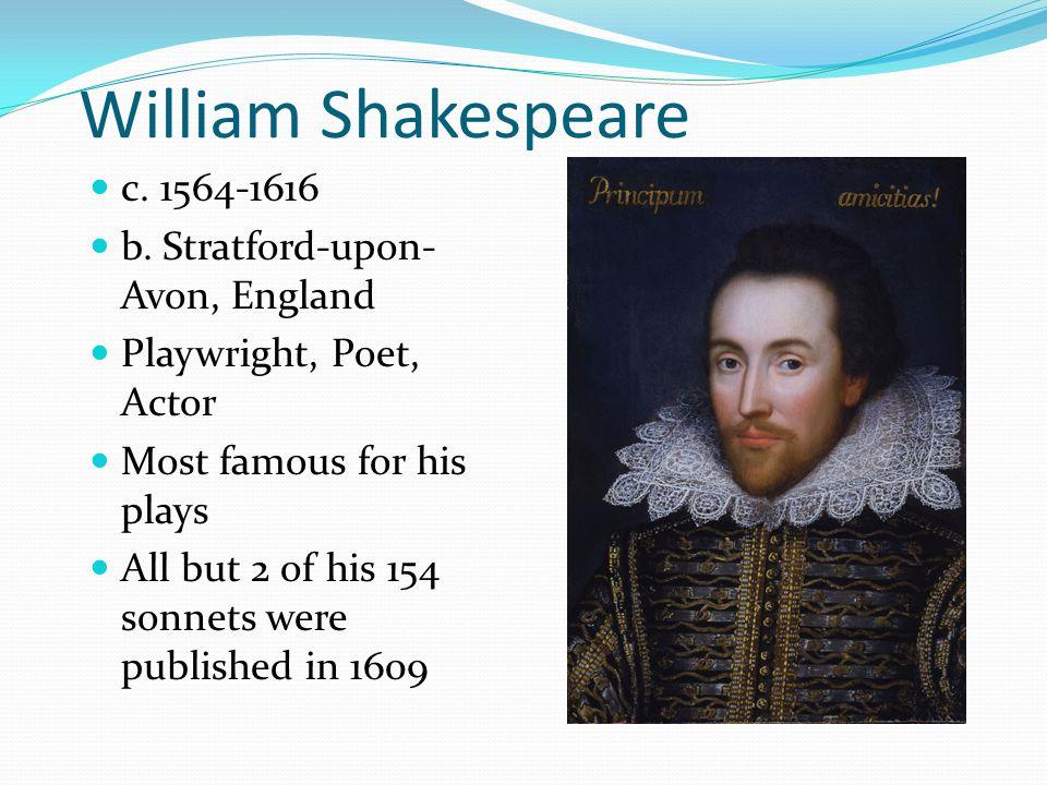 William Shakespeare c. 1564-1616 b.