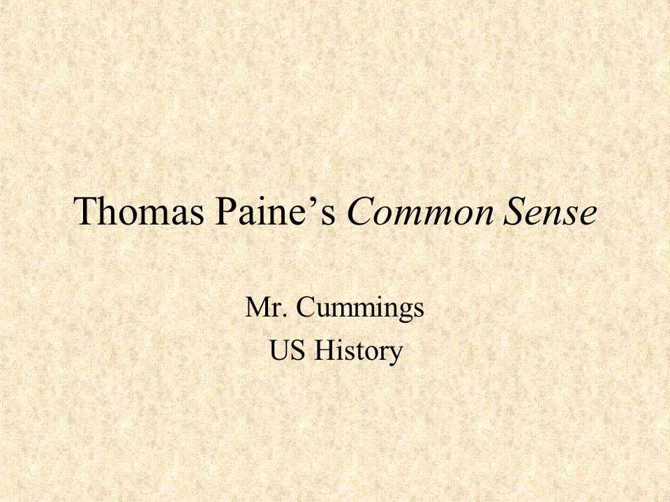 Thomas Paine's Common Sense Mr. Cummings US History