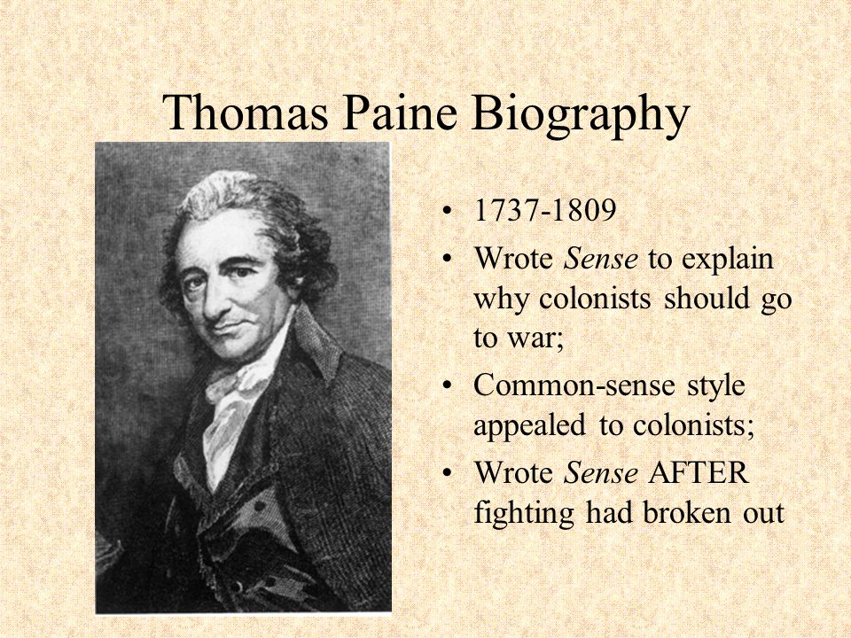 A Failure Becomes a Success Born into poverty (1737) Wife and child died while giving birth (1760) Failed in early business dealings (1760), was fired from other jobs (1765), was nearly imprisoned for his debts (1774), left 2 nd wife as a result (1774) Became involved with England's Society of Twelve, which met to discuss town politics and later met Benjamin Franklin (1774) Became editor of the Philadelphia Magazine, where he gained his writing talent (1775)