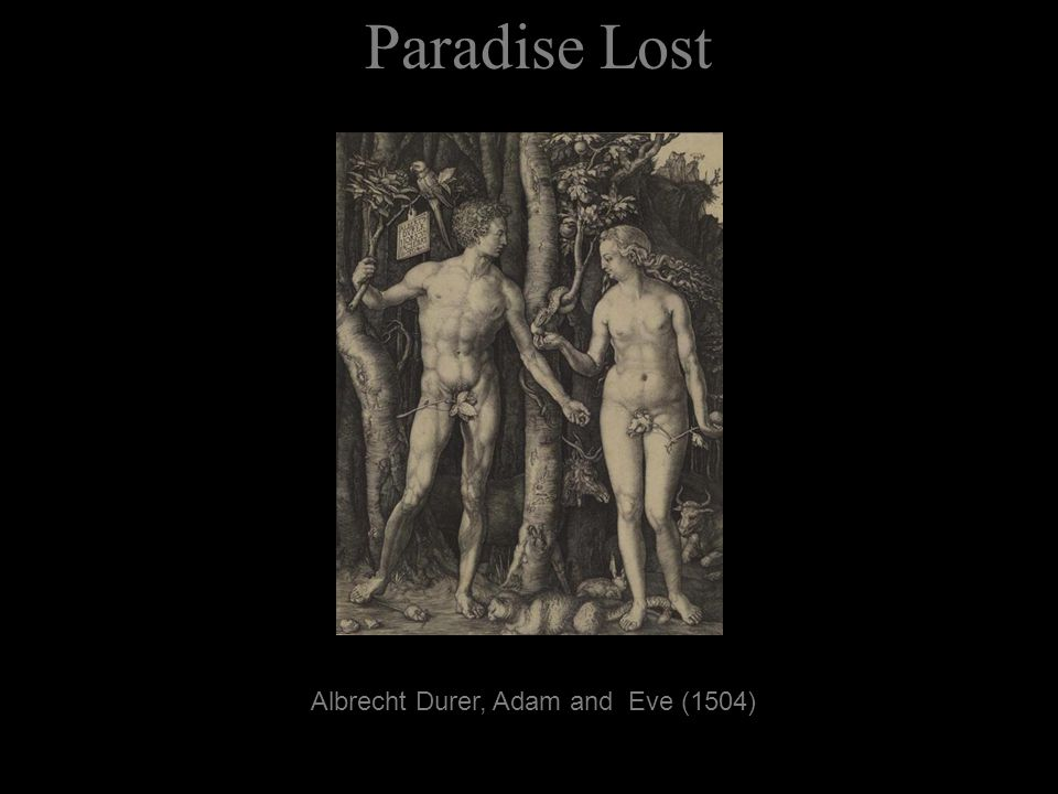Paradise Lost Albrecht Durer, Adam and Eve (1504)