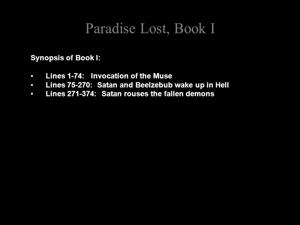 Paradise Lost, Book I Here is another good example of Milton's association of modern, individualist and humanist values with Satan.