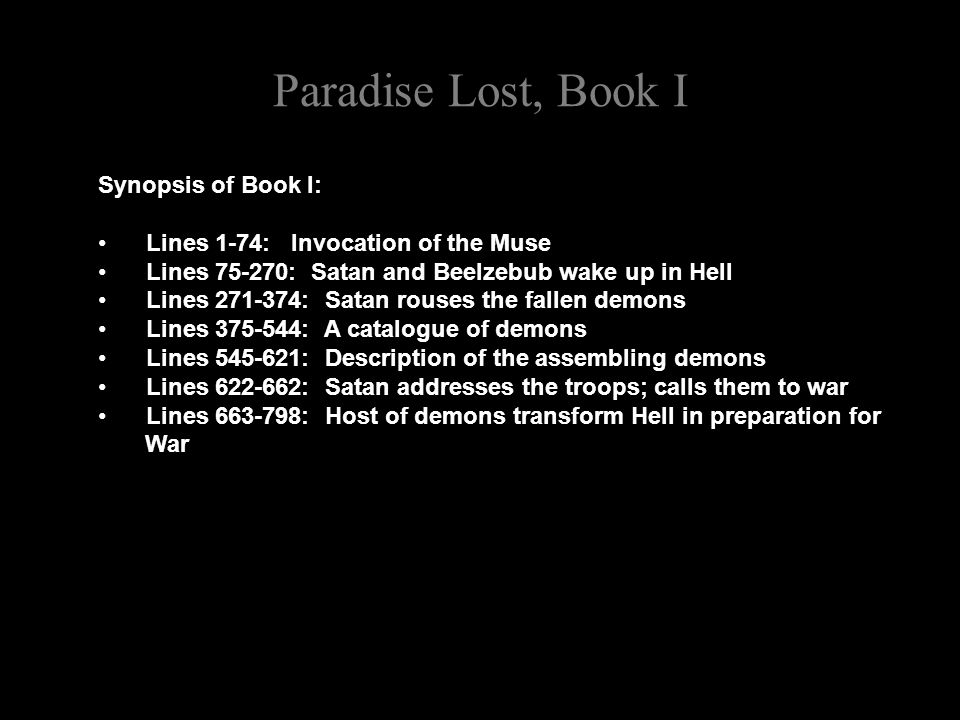 Paradise Lost, Book I In his address to the demonic legions, Satan again emphasizes individual autonomy and self-determination: 630 For who can yet beleeve, though after loss, That all these puissant Legions, whose exile Hath emptied Heav n, shall faile to re-ascend Self-rais d, and repossess their native seat.