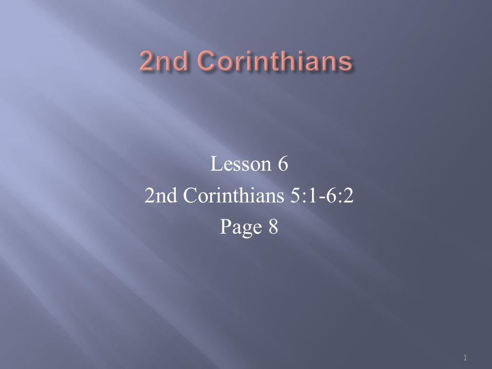 Lesson 6 2nd Corinthians 5:1-6:2 Page 8 1