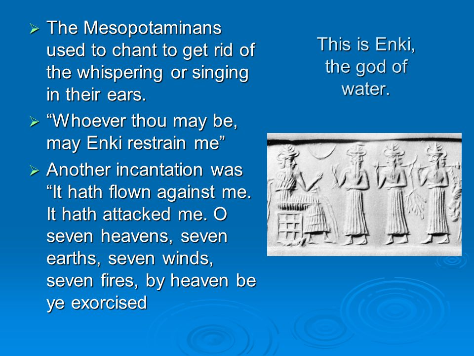 The Greeks and Romans  Early Greco-Roman medicine defined the treatment of tinnitus based on the cause of the disease.