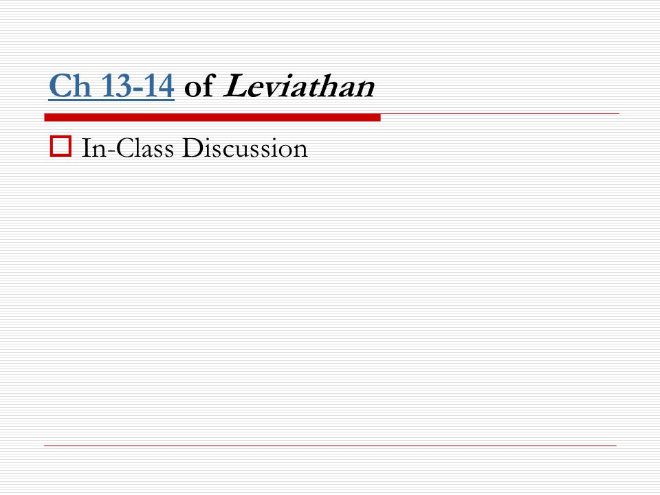 Ch 13-14Ch 13-14 of Leviathan  In-Class Discussion