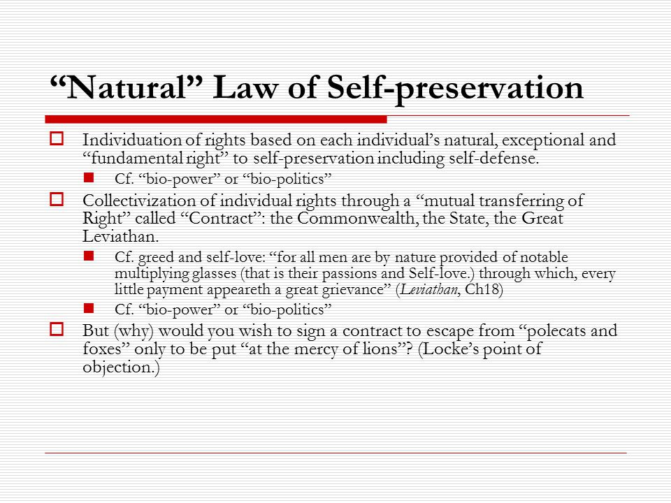 Natural Law of Self-preservation  Individuation of rights based on each individual's natural, exceptional and fundamental right to self-preservation including self-defense.