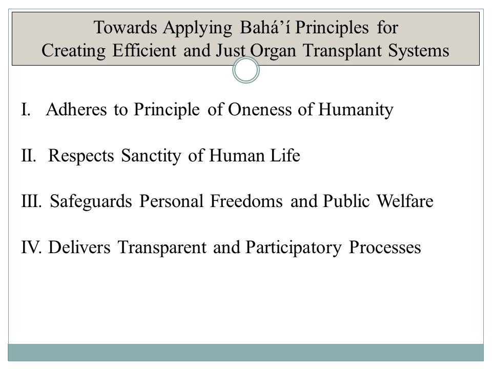 Towards Applying Bahá'í Principles for Creating Efficient and Just Organ Transplant Systems I.