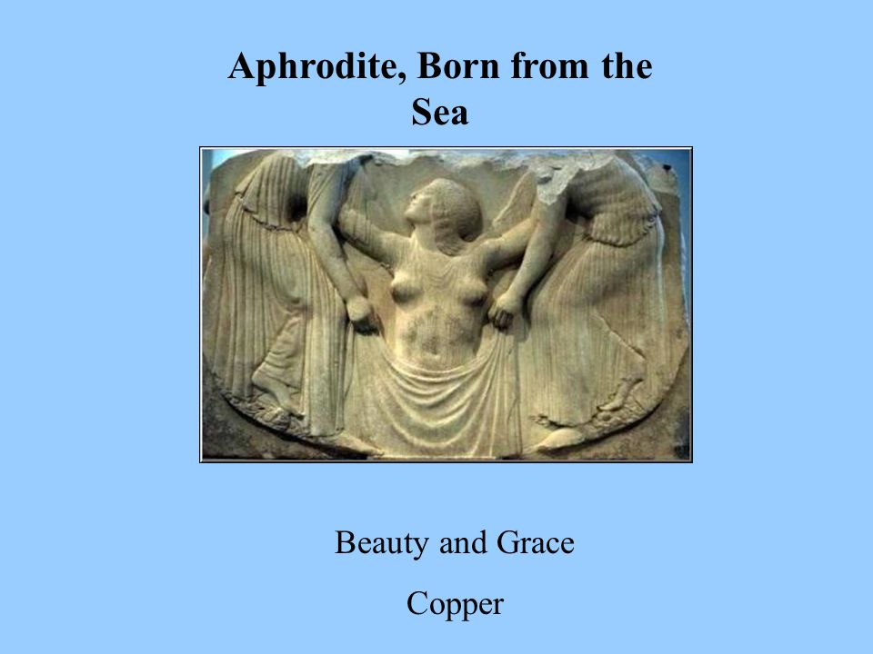 Aphrodite, Born from the Sea Beauty and Grace Copper