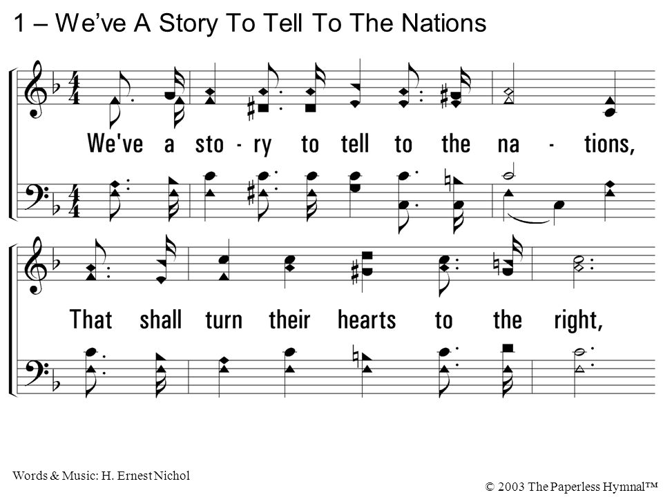 c – We've A Story To Tell To The Nations © 2003 The Paperless Hymnal™