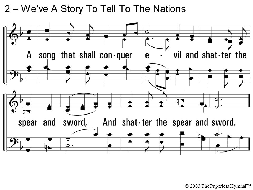 2 – We've A Story To Tell To The Nations © 2003 The Paperless Hymnal™