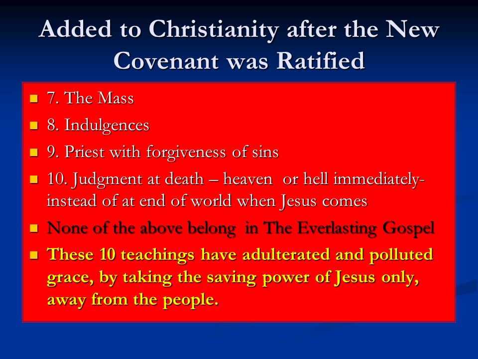 Added to Christianity after the New Covenant was Ratified 7.