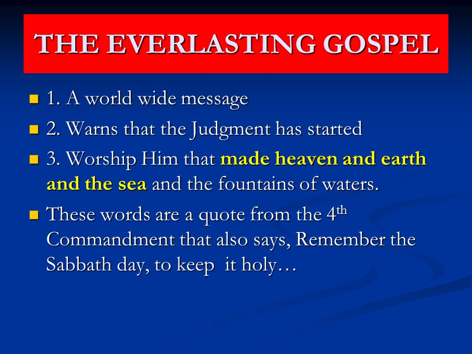 THE EVERLASTING GOSPEL 1. A world wide message 1.