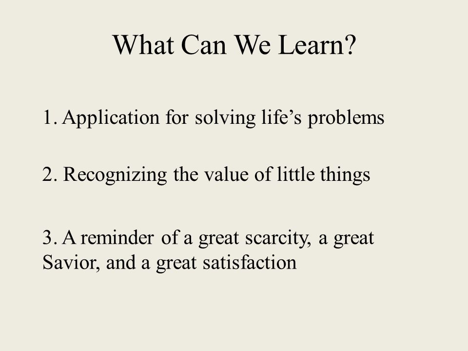 What Can We Learn. 1. Application for solving life's problems 2.