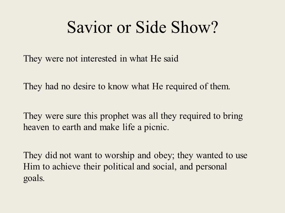 Savior or Side Show.
