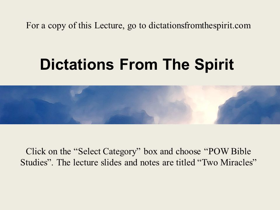 Dictations From The Spirit Click on the Select Category box and choose POW Bible Studies .