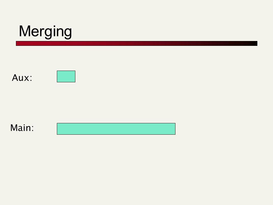Merging Aux: Main: