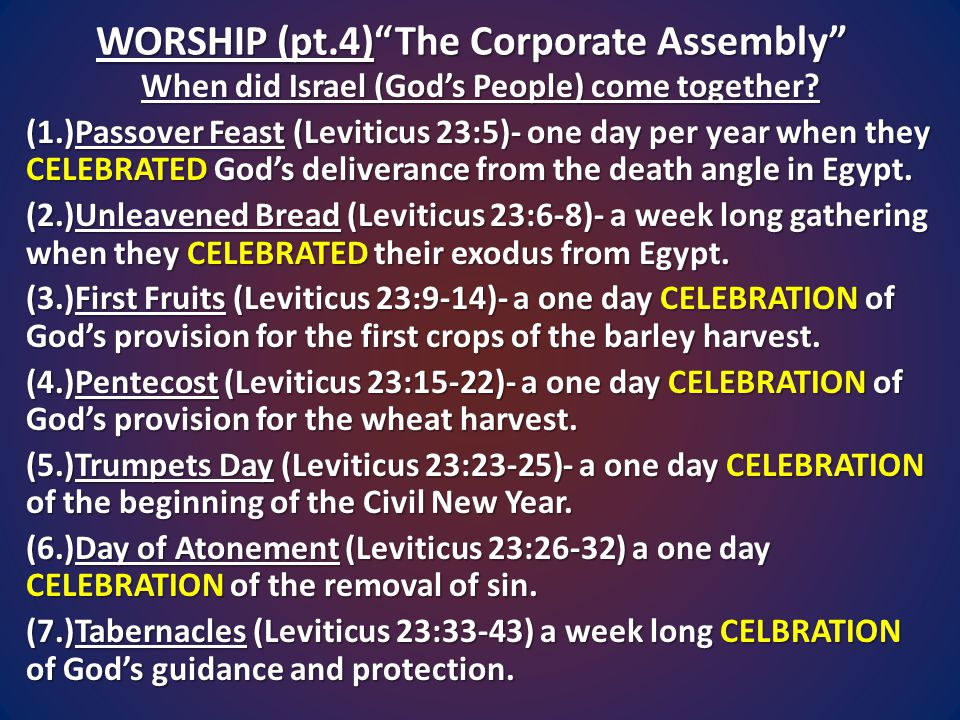 WORSHIP (pt.4) The Corporate Assembly When did Israel (God's People) come together.