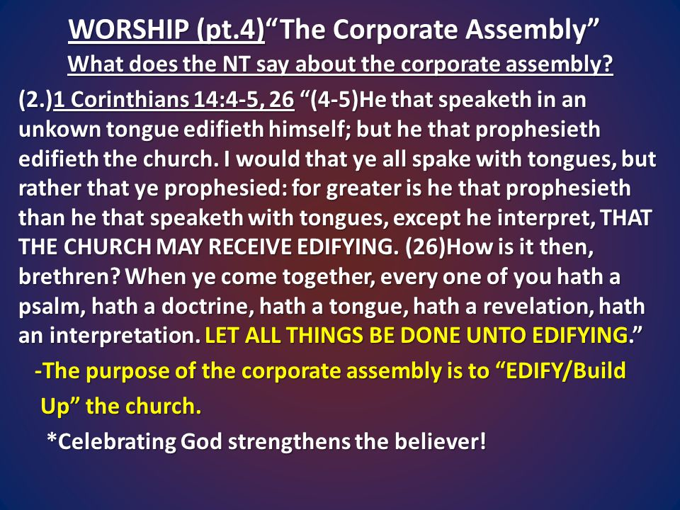 WORSHIP (pt.4) The Corporate Assembly What does the NT say about the corporate assembly.