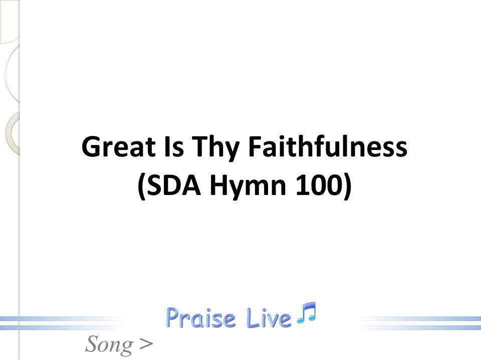 Song > Great Is Thy Faithfulness (SDA Hymn 100)