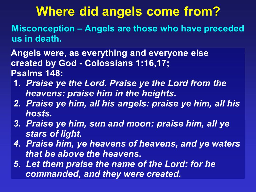 Angels are messengers.That s what the word angel means.