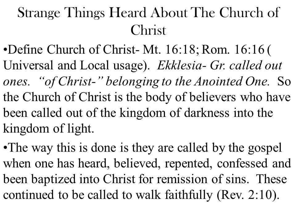 Strange Things Heard About the Church You believe in water salvation. Reply- The water by itself does not save anyone.