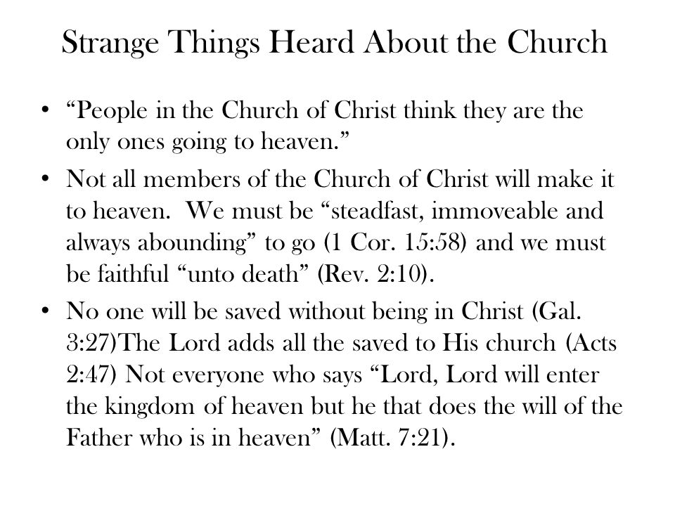 Strange Things Heard About the Church people in the Church of Christ believe in works salvation. What did Jesus say.