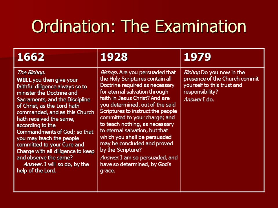 Ordination: The Examination 166219281979 The Bishop. WILL you then give your faithful diligence always so to minister the Doctrine and Sacraments, and