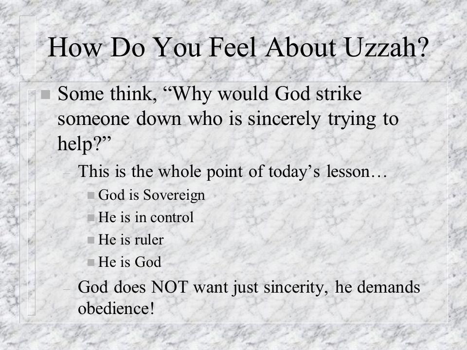 How Do You Feel About Uzzah.